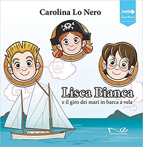 Lisca Bianca: libro di vela per bambini